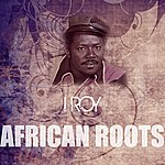 I-Roy African Roots