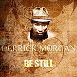 Derrick Morgan Be Still