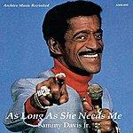 Sammy Davis, Jr. As Long As She Needs Me