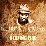Derrick Morgan Blazing Fire