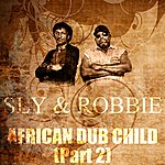 Sly & Robbie African Dub Child (Part 2)