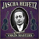 Jascha Heifetz Complete Violin Masters
