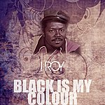 I-Roy Black Is My Colour