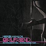 Mickey Avalon Girlfriend (Feat. Scott Russo Of Unwritten Law) - Single