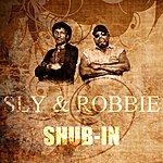 Sly & Robbie Shub-In