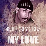 Anthony Cruz My Love