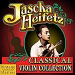 Jascha Heifetz Classical Violin Collection