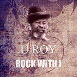 U-Roy Rock With I