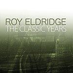 Roy Eldridge The Classic Years