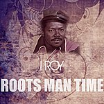 I-Roy Roots Man Time