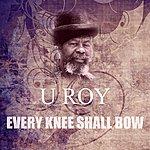 U-Roy Every Knee Shall Bow
