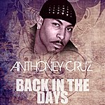Anthony Cruz Back In The Days