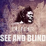 Dillinger See And Blind
