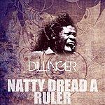 Dillinger Natty Dread A Ruler