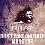 Dillinger Don't Take Another Man's Life
