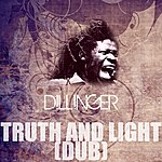 Dillinger Truth And Light (Dub)