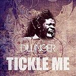 Dillinger Tickle Me