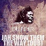 Dillinger Jah Show Them The Way (Dub)