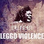 Dillinger Leggo Violence