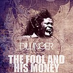 Dillinger The Fool And His Money