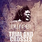 Dillinger Trial And Crosses