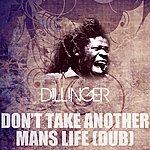 Dillinger Don't Take Another Man's Life (Dub)