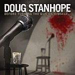 Doug Stanhope Before Turning The Gun On Himself...