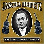 Jascha Heifetz Essential Violin Masters