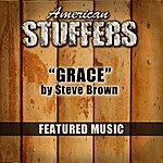 Steve Brown Grace (Featured Music In American Stuffers)