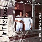 T-Vice In The House: Pran Plezi Ou