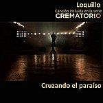 Loquillo Cruzando El Paraíso (Canción Incluida En La Serie Crematorio)