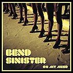 Bend Sinister On My Mind