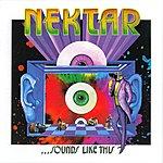 Nektar Sounds Like This (2012 Remaster)
