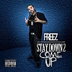 The Freez Stay Down To Come Up
