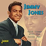 Jimmy Jones Good Times With The Handy Man 1955-1994