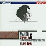 Eliahu Inbal Mahler: Symphony No. 6