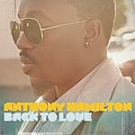 Anthony Hamilton Back To Love (Track By Track Version)