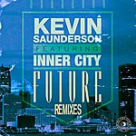 Kevin Saunderson Future (Feat. Inner City) [Remixes]