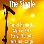 Single Part Of Me (In The Style Of Katy Perry) [Karaoke Version] - Single