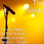 Single Turning Tables (In The Style Of Adele) [Karaoke Version] - Single