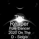 Reaper Pole Dancer 2020 On The D - Single