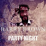 Barry Brown Party Night