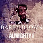 Barry Brown Almighty I