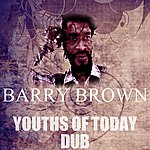 Barry Brown Youths Of Today Dub