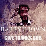 Barry Brown Give Thanks Dub