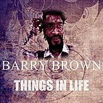 Barry Brown Things In Life