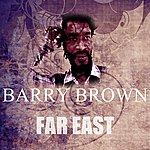 Barry Brown Far East