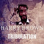 Barry Brown Tribulation