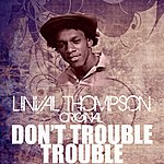 Linval Thompson Don't Trouble Trouble