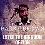 Barry Brown Enter The Kingdom Of Zion